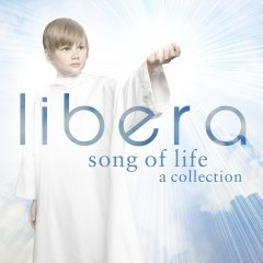 Libera - Song of Life: A Coll