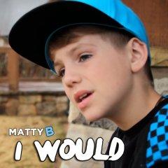 Matty B - I Would